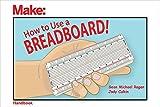 How to Use a Breadboard! (Make: Handbook)