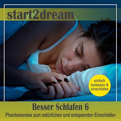 Phantasiereise zum natürlichen und entspannten Einschlafen audiobook cover art