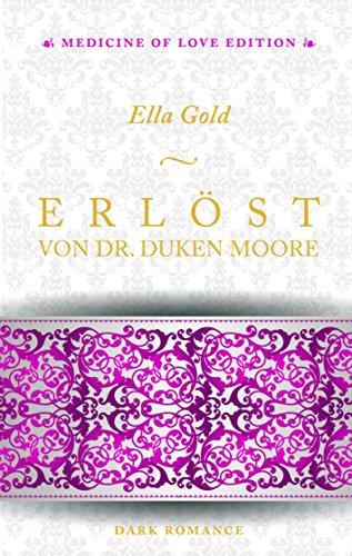 Erlöst von Dr. Duken Moore (Medicine of Love Edition 2)