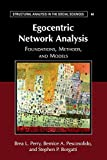 Egocentric Network Analysis: Foundations, Methods, and Models (Structural Analysis in the Social Sciences)