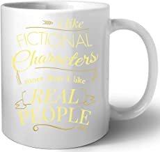 I Like Fictional Characters More Than Real People Keramiek Beker Mug
