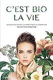 C'est bio la vie: La vérité sur les cosmétiques bios (EPA.SCIENC.HUM.)