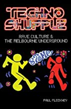 Techno Shuffle: Rave Culture & the Melbourne Underground