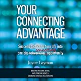 Your Connecting Advantage: Success Tactics to Turn Life into One Big Connecting Opportunity