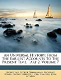 An Universal History: From The Earliest Accounts To The Present Time, Part 2, Volume 7