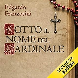 Sotto il nome del cardinale                   Di:                                                                                                                                 Edgardo Franzosini                               Letto da:                                                                                                                                 Lamberto Consani                      Durata:  3 ore e 57 min     4 recensioni     Totali 4,8