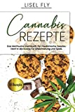 Cannabis Rezepte, Das Marihuana Kochbuch, für medizinische Zwecke.: Hanf in der Küche. Für Erleichterung und Spaß.