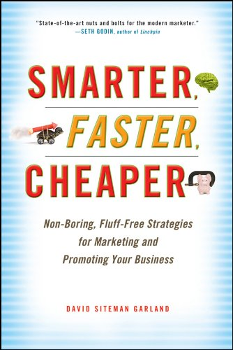 Smarter, Faster, Cheaper: Non-Boring, Fluff-Free Strategies for Marketing and Promoting Your Business (English Edition)