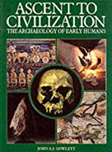 Ascent to Civilization: the Archaeology of Early Man Pb