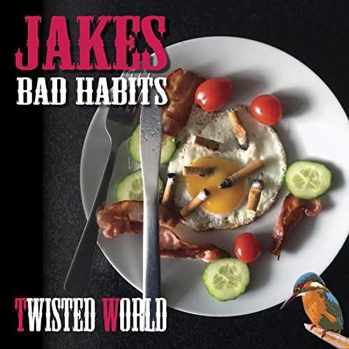 Jakes Bad Habits