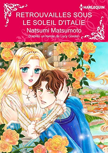 Retrouvailles Sous Le Soleil D'italie:Harlequin Manga (French Edition)