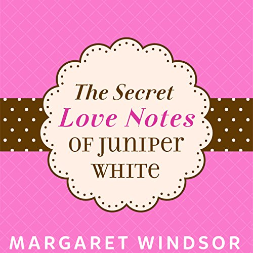 The Secret Love Notes of Juniper White audiobook cover art