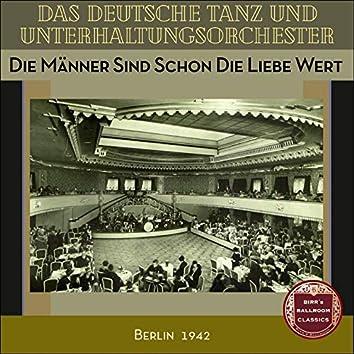 Die Männer Sind Schon Die Liebe Wert 1942 (Recordings Berlin 1942)