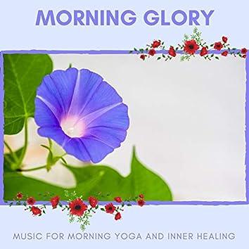 Morning Glory - Music For Morning Yoga And Inner Healing