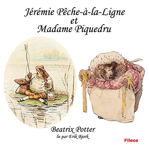 Jérémie Pêche-à la-ligne et Madame Piquedru audiobook cover art