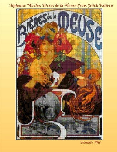 Alphonse Mucha Cross Stitch Pattern Book: Bieres de la Meuse