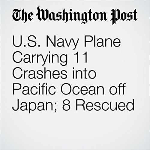 U.S. Navy Plane Carrying 11 Crashes into Pacific Ocean off Japan; 8 Rescued copertina
