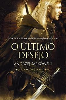 O Último Desejo (THE WITCHER: A Saga do Bruxo Geralt de Rívia Livro 1) por [Andrzej Sapkowski, Tomasz Barcinski]