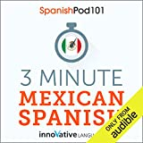 3-Minute Mexican Spanish: 25 Lesson Series