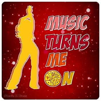 Music Turns Me On