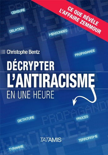 Décrypter l'antiracisme en 1 heure (French Edition)