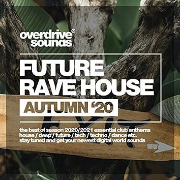 Future Rave House (Autumn '20)