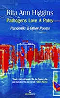 Pathogens Love a Patsy: Pandemic and Other Poems