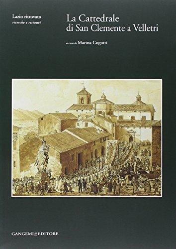 La Cattedrale di San Clemente a Velletri. Ediz. illustrata. Con CD-ROM