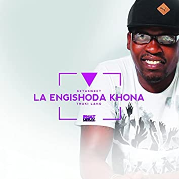 La Engishoda Khona