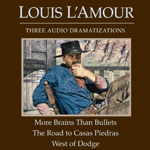 More Brains Than Bullets - The Road to Casas Piedras - West of Dodge (Dramatized) cover art