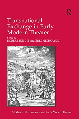 Transnational Exchange in Early Modern Theater (Studies in Performance and Early Modern Drama) (English…
