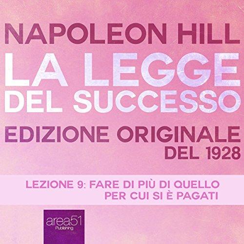 Fare di più di quello per cui si è pagati (La Legge del Successo 9) | Napoleon Hill