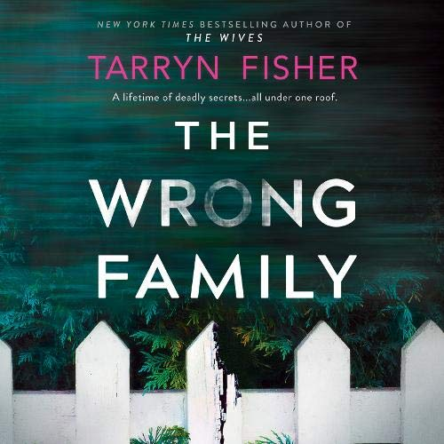 The Wrong Family Audiobook By Tarryn Fisher cover art
