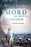Mord im Hotel Sacher: Ein Wien-Krimi - Die Sarah-Pauli-Reihe 9 - Beate Maxian