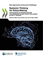 New Approaches to Economic Challenges Systemic Thinking for Policy Making the Potential of Systems Analysis for Addressing Global Policy Challenges in the 21st Century