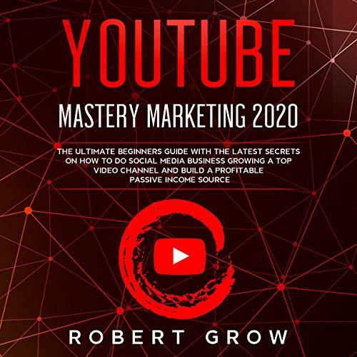 『YouTube Mastery Marketing 2020』のカバーアート