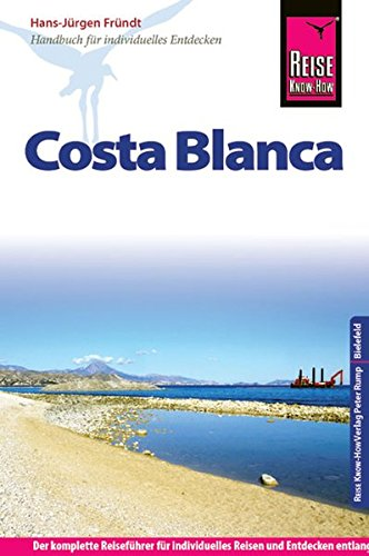 Reise Know-How Costa Blanca: Reiseführer für individuelles Entdecken