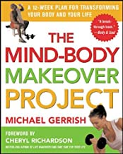 The Mind-Body Makeover Project : A 12-Week Plan for Transforming Your Body and Your Life