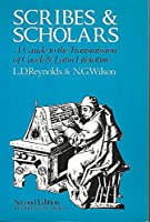 Scribes and Scholars: Guide to the Transmission of Greek and Latin Literature