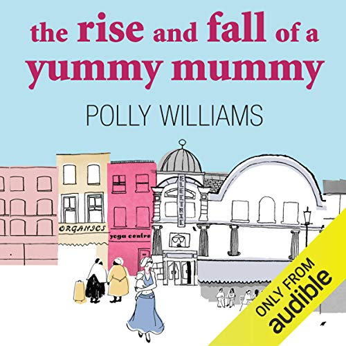 The Rise and Fall of a Yummy Mummy audiobook cover art