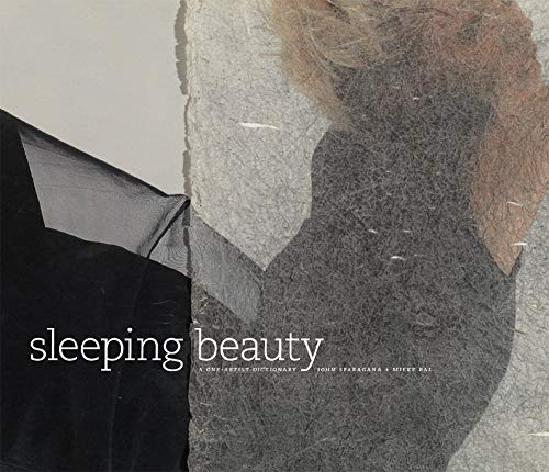 Sleeping Beauty: A One-Artist Dictionary (Project Tango: Artists and Writers Together)