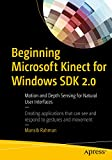 Beginning Microsoft Kinect for Windows SDK 2.0: Motion and Depth Sensing for Natural User Interfaces (English Edition)