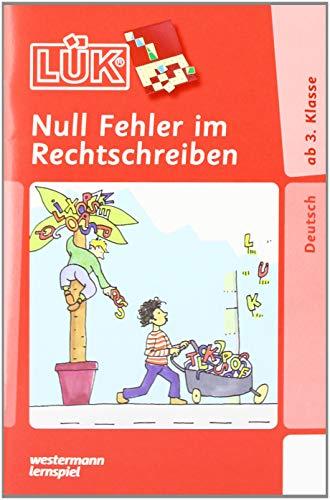 LÜK / Deutsch: LÜK: Null Fehler im Rechtschreiben 1: ab Klasse 3: Deutsch / 3./4./5./6. Klasse - Deutsch: Null Fehler im Rechtschreiben