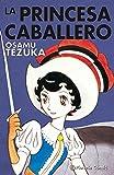 La princesa caballero Integral (Manga: Biblioteca Tezuka)