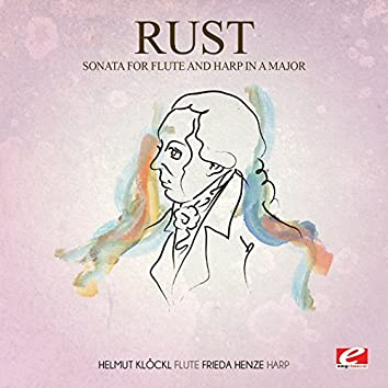 Rust: Sonata for Flute and Harp in A Major (Digitally Remastered)