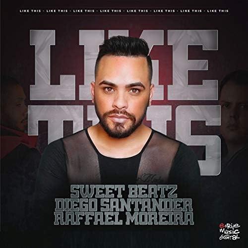 Sweet Beatz & Diego Santander feat. Raffael Moreira