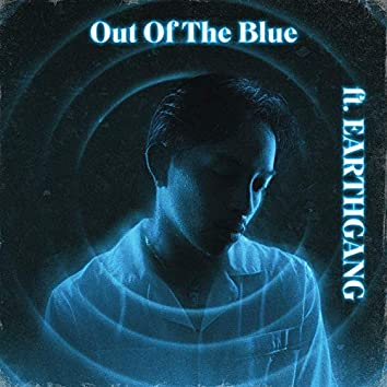 Out of the Blue (feat. EARTHGANG)