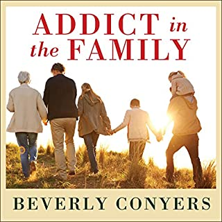 Addict in the Family     Stories of Loss, Hope, and Recovery              By:                                                                                                                                 Beverly Conyers                               Narrated by:                                                                                                                                 Randye Kaye                      Length: 4 hrs and 44 mins     52 ratings     Overall 4.6