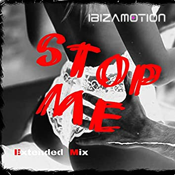 Stop Me (Extended Mix)