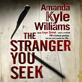 The Stranger You Seek                   By:                                                                                                                                 Amanda Kyle Williams                               Narrated by:                                                                                                                                 Anne Marie Lee                      Length: 13 hrs and 59 mins     14 ratings     Overall 4.1